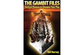 The Gambit Files: Tactical Themes to Sharpen Your Play